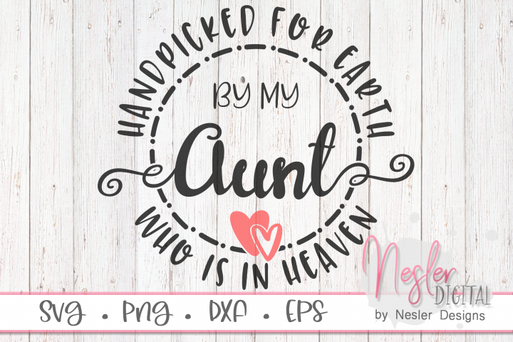 Handpicked for Earth by my Aunt Who is in Heaven SVG