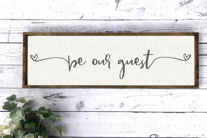 Be Our Guest, Wedding Guest Book, Sign Svg, Guest Room Decor