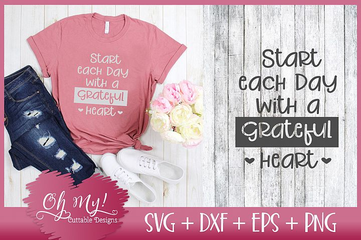 Start Each Day With A Grateful Heart - SVG DXF EPS PNG C