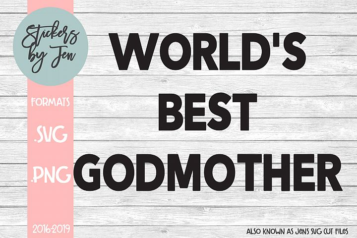 Worlds Best Godmother SVG Cut File