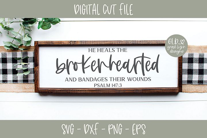 He Heals The Brokenhearted - Scripture SVG