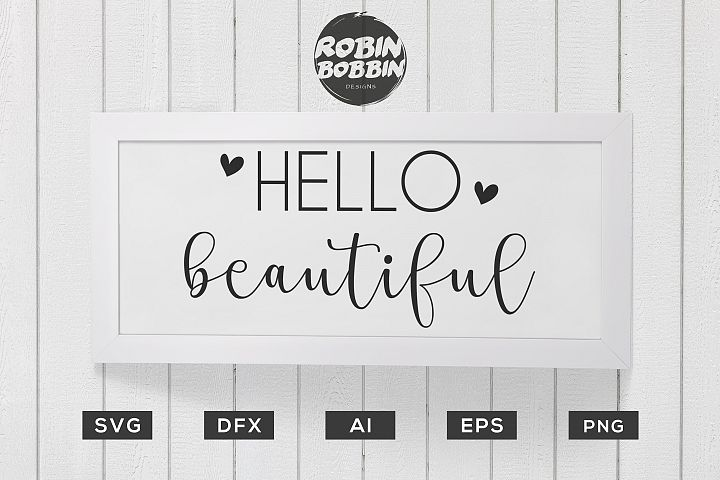 Hello Beautiful Poster SVG - Kitchen SVG EPS File