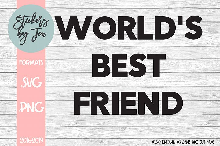 Worlds Best Friend SVG Cut File