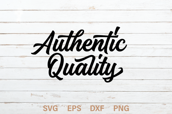 Authentic Quality SVG Quote