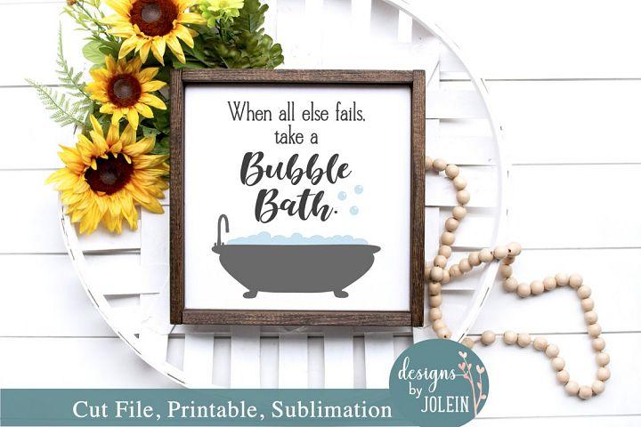 When all else fails take a bubble bath SVG, Sublimation