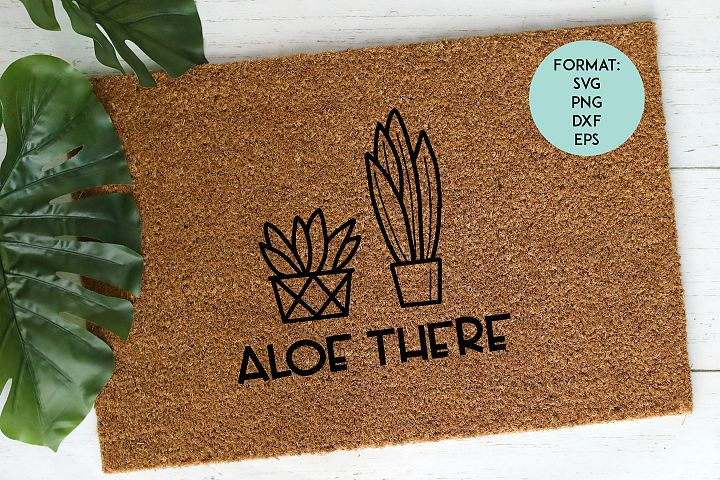 Doormat / Aloe There / Funny SVG File