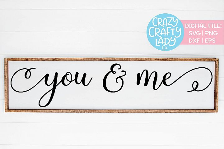 You & Me Home Wedding SVG DXF EPS PNG Cut File