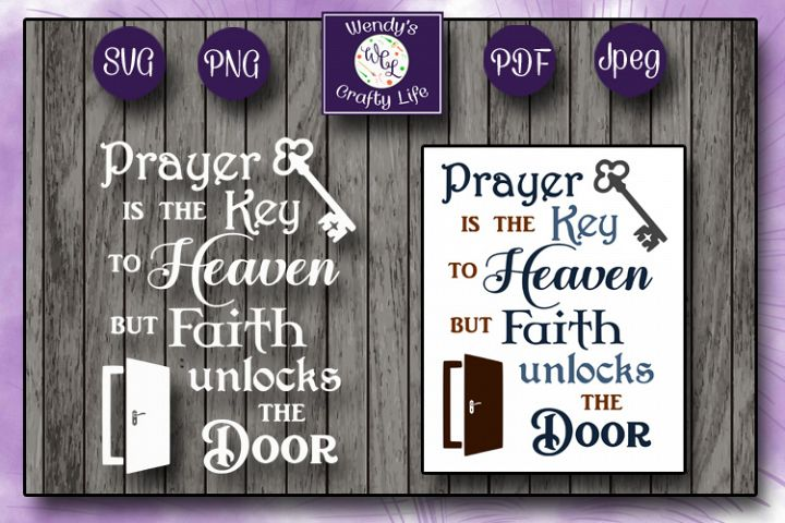 Prayer is the Key... quote - SVG, PNG, PDF & 2 Jpegs