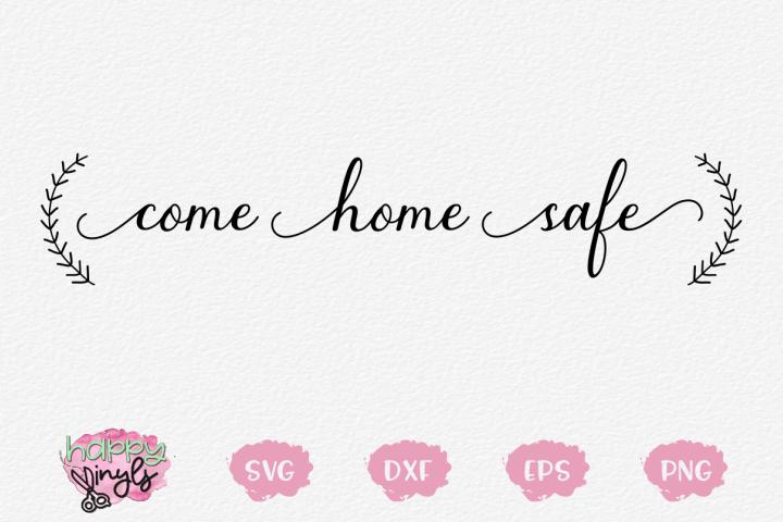 Come Home Safe - A Home Decor SVG
