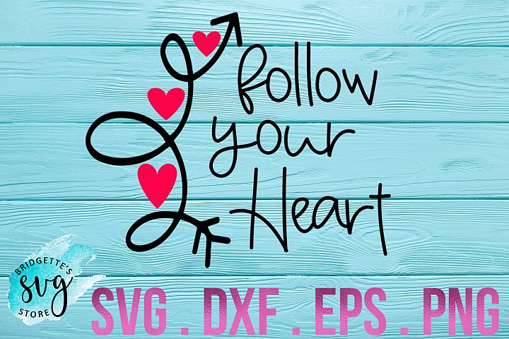Valentine SVG Follow your heart SVG Valentines Day SVG