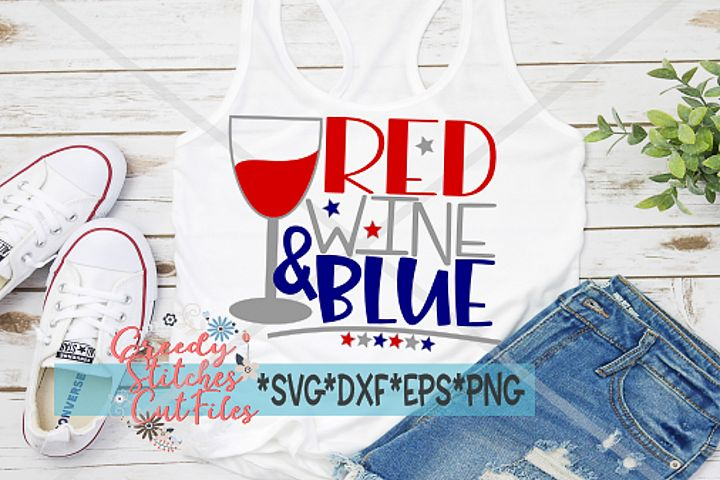 July 4th SVG, Red Wine and Blue SVG, DXF, EPS, PNG