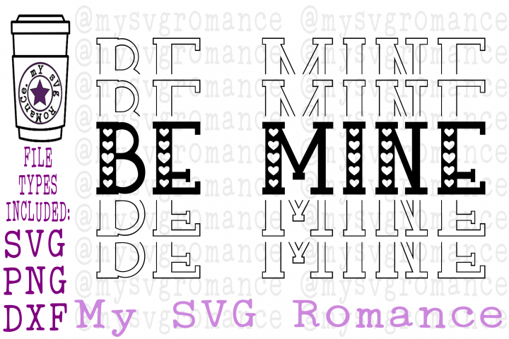 Be Mine- Valentines Day - Stacked - Mirrored Word - SVG