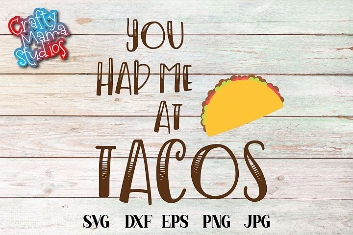 You Had Me At Tacos SVG File, Taco Sublimation
