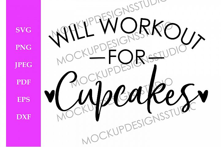 Will Workout For Cupcakes SVG File