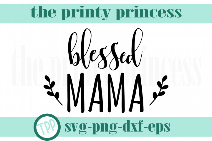 Blessed Mama svg, Mom svg design file