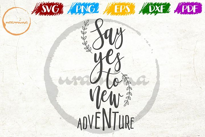 Say Yes To New Adventure Bedroom Sign SVG PDF PNG DXF