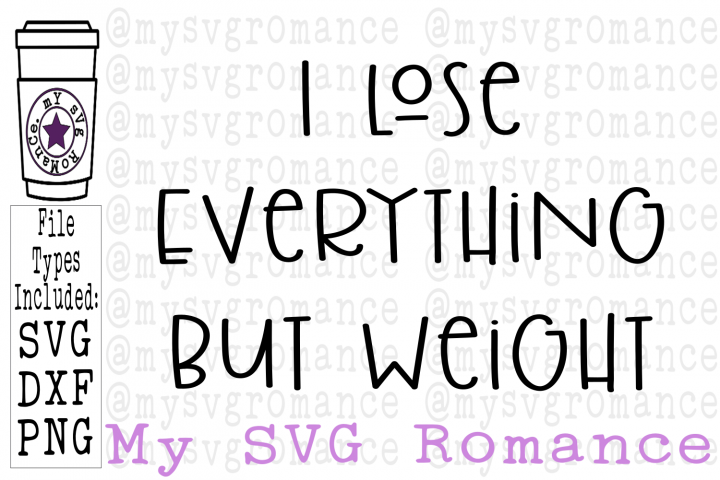 I Lose Everything But Weight SVG DXF PNG