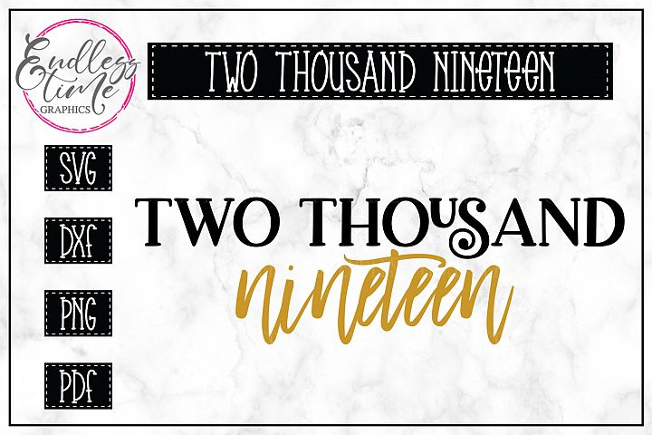 Two Thousand Nineteen SVG- A New Year Design