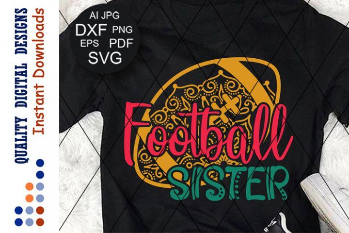 Football sister svg files sayings Mandala Zentangle