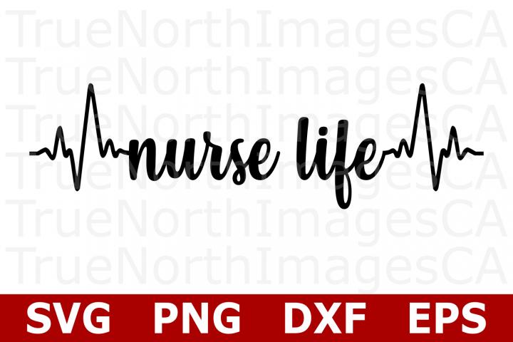 Nurse LIfe - An Occupation SVG Cut File