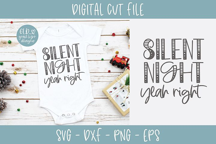 Silent Night Yeah Right - Christmas SVG