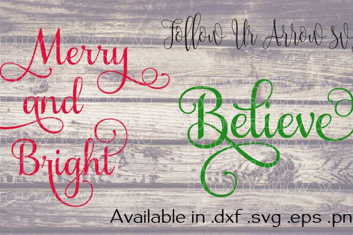 Merry & Bright/BelieveChristmas Combo SVG
