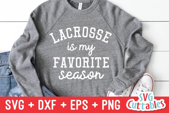 Lacrosse Is My Favorite Season | SVG Cut File
