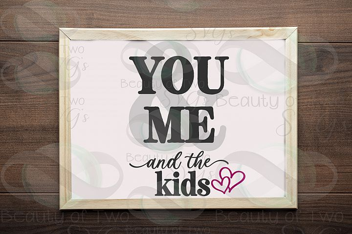 You & Me and the kids sign svg & png, Farmhouse love svg