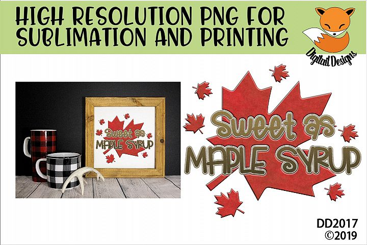 Canadian Sweeter Than Maple Syrup Sublimation