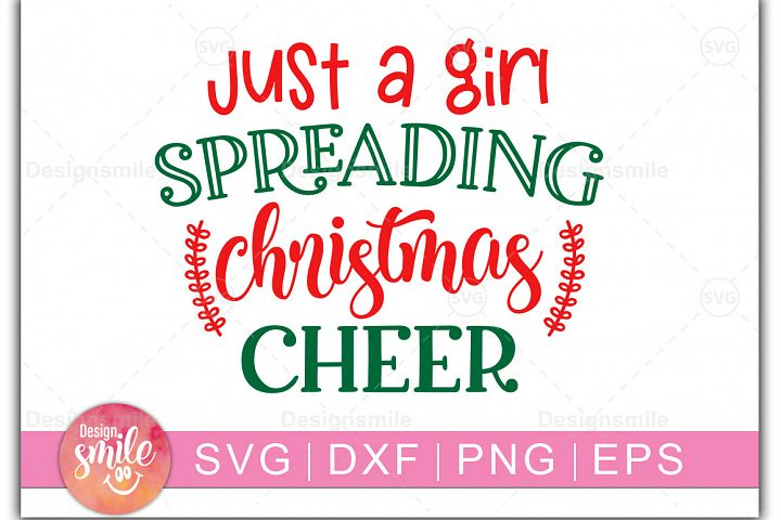 Christmas svg|Just A Girl Spreading Christmas Cheer