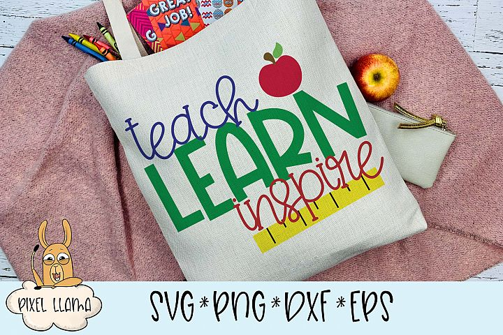 Teach Learn Inspire SVG Cut File