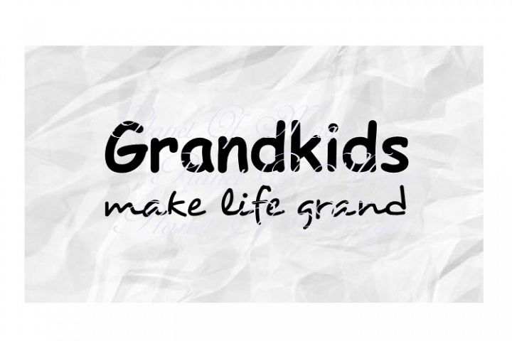 Grandkids Make Life Grand Svg, Grandkid Svg,Grandparents Svg