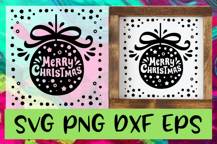 Merry Christmas Ornament SVG PNG DXF & EPS Design & Cut File