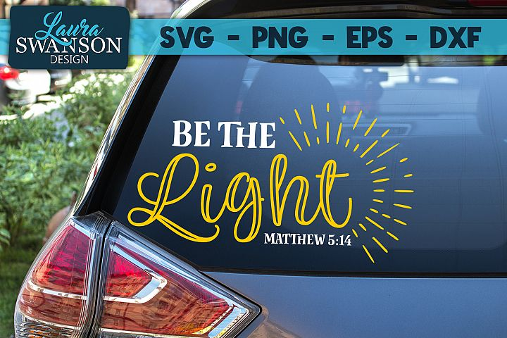 Be The Light Matthew 5 14 SVG, PNG, EPS, DXF