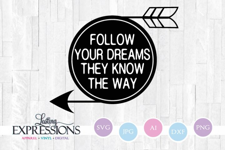 Follow your dreams they know the way // SVG Quote Design