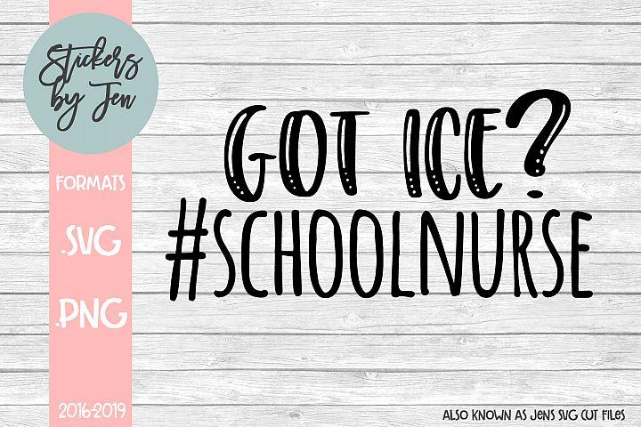 Got Ice? School Nurse SVG Cut File