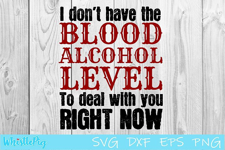 I dont have the blood alcohol level to deal SVG DXF EPS
