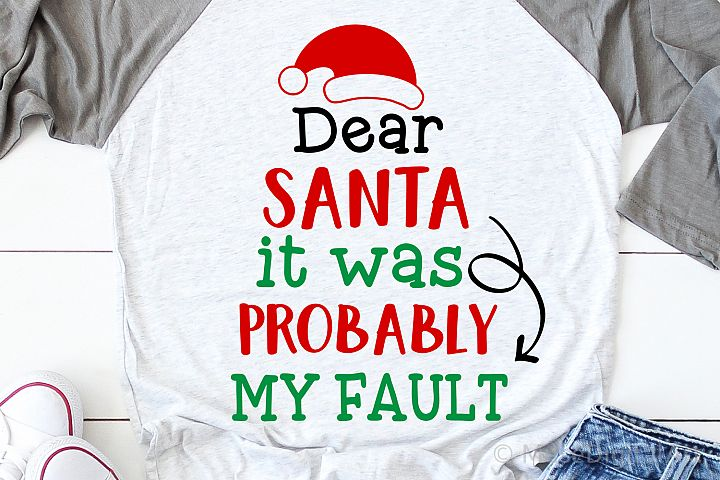 Dear Santa It Was Probably My Fault Svg, Christmas Svg, Kids