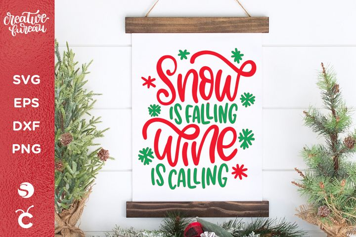 Snow Is Falling Wine Is Calling Funny Christmas Quote SVG