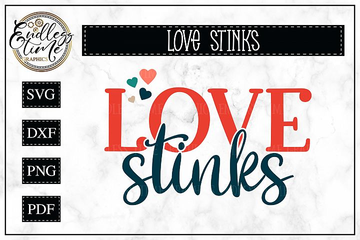 Love Stinks- An Anti - Valentines Day SVG
