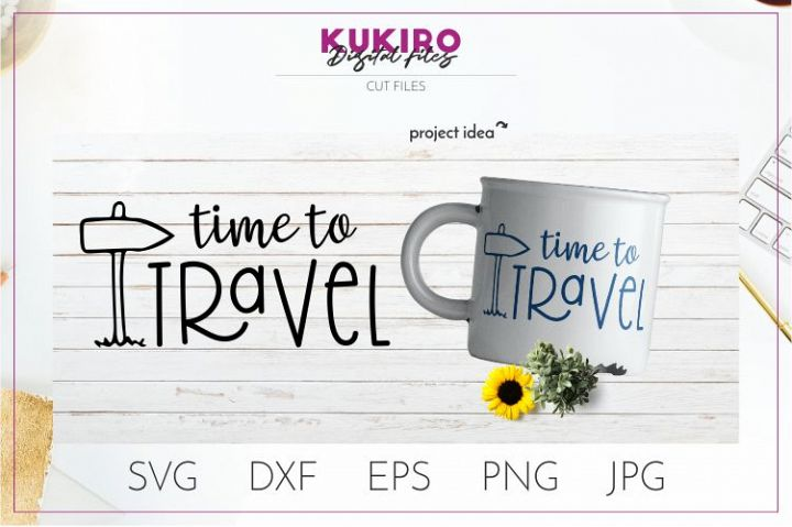 Time to travel Svg - Summer SVG Quote Cut File