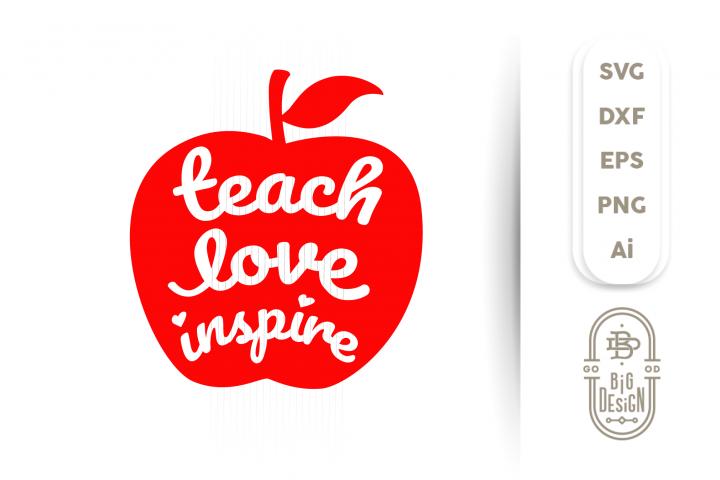 Teach Love Inspire SVG - Teacher Svg , Apple svg
