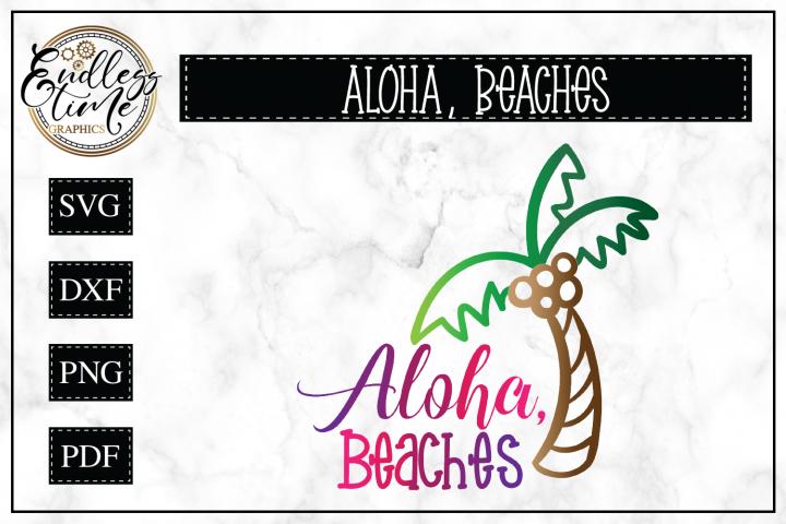 Aloha Beaches Svg Cut File with Palm Tree