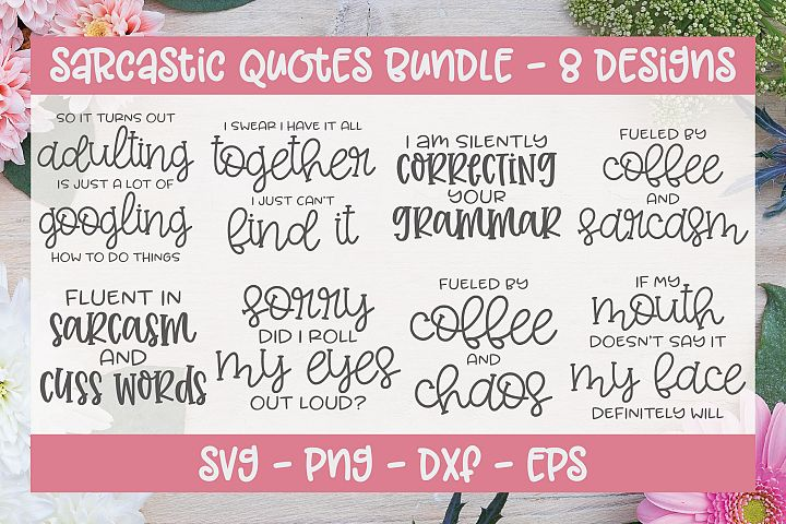 Sarcastic Quotes Bundle - 8 SVG Cut Files