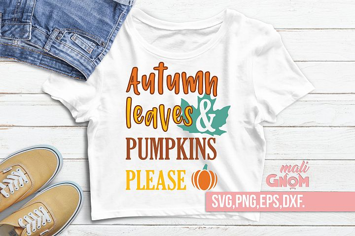 Autumn leaves and pumpkins please, Autumn sign, Fall saying