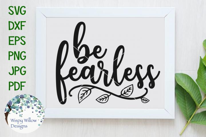 Be Fearless | Inspiring SVG Cut File