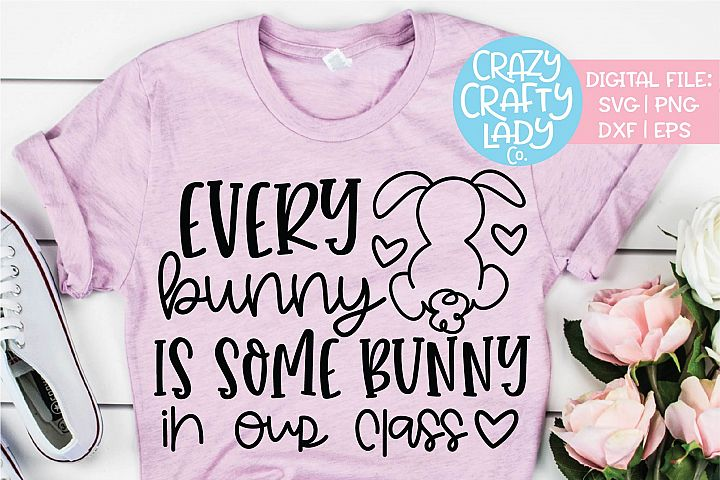 Every Bunny Is Some Bunny in Our SVG DXF EPS PNG Cut File