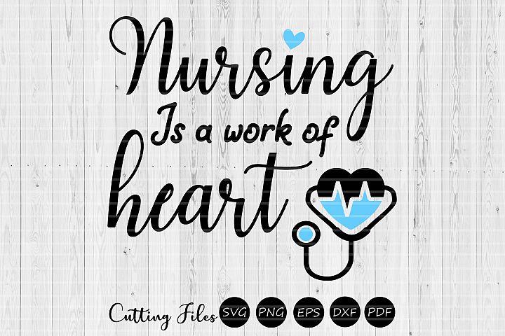 Nursing is a work of heart | SVG Cut file | Nurse life |