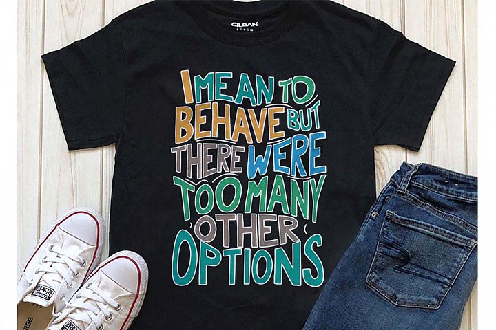 I mean to behave but there were too many options Printable