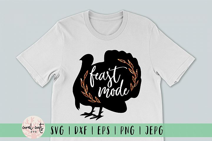 Feast mode - Thanksgiving SVG EPS DXF PNG File